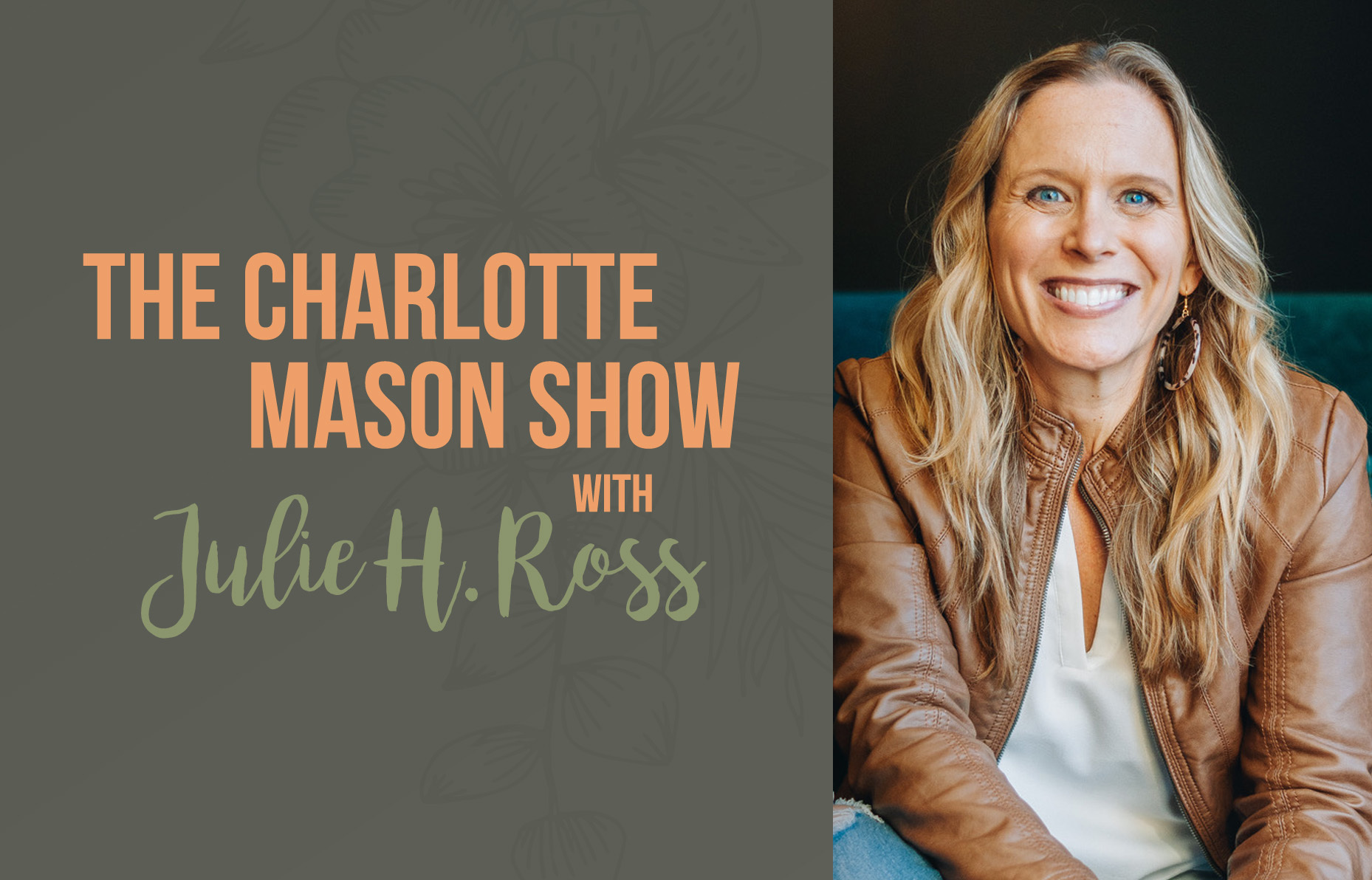 CM #33: Charlotte Mason Over the Summer- Julie Ross