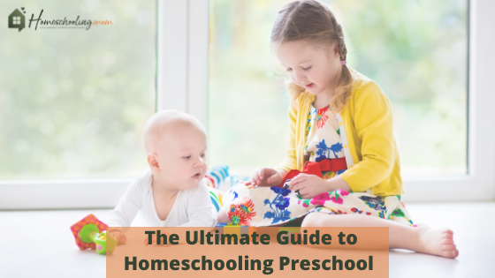 The Ultimate Guide to Homeschooling Preschool