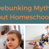 Debunking Myths About Homeschooling