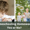 Homeschooling Homework: Yes or No?