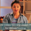 How to Create Winning Lesson Plans for Homeschooling