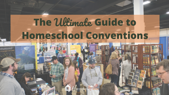 The Ultimate Guide to Homeschool Conventions
