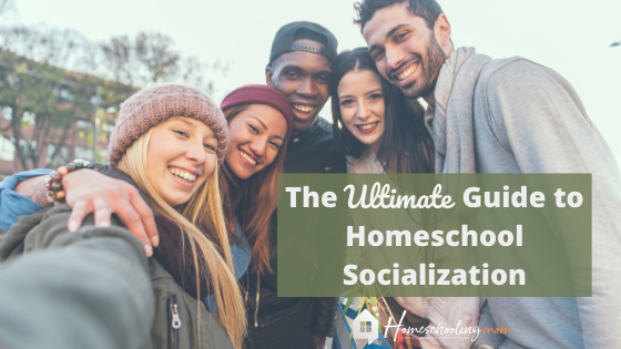 The Ultimate Guide to Homeschooling Socialization