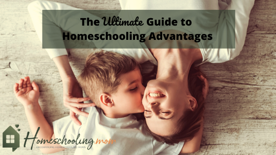 The Ultimate Guide to Homeschooling Advantages