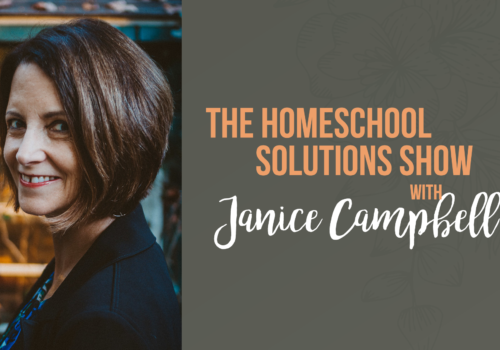 HS Special Edition #1 Homeschooling 101: How to Begin with Janice Campbell